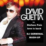 David Guetta vs Stefano Pain - love is back (DJ GERMINAL MASH-UP)