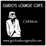 Guido's Lounge Cafe Broadcast 0314 Chill Mode (20180309)