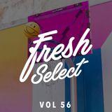 Fresh Select Vol 56 feat .Paak | Deep Shoq | Louis Rustum | Elujay | Eric Lau | Mura Masa and more!