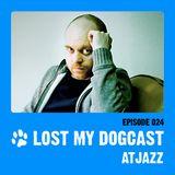Lost My Dogcast 24 - Atjazz
