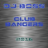 DJ BOSS Club Bangers (10-08-2016)