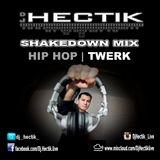 Dj Hectik - Shakedown Mix (Hip-Hop/Twerk)