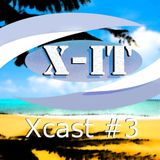 Xcast #3 ~ X-iT (August 2014) *about Summer*