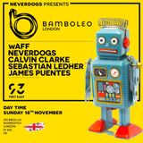 Neverdogs B2B wAFF – Live @ Bamboleo x 93 Feet East [London, UK] 18.11.2018