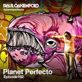 Planet Perfecto ft. Paul Oakenfold:  Radio Show 162