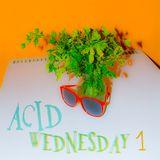 Acid Wednesday - 1