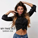 DJ_SARAH-EM MY FAKE SET