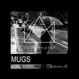 MUGS @ AUDIOMOTEL PODCAST