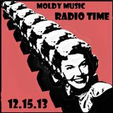 Moldy Music Radio Time 12.15.13