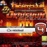 DJ Okaishun The Official Mixtape - Nightclub Vol. 4 (Megamix)