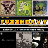 FuzzHeavy Podcast - Episode 173 - New Release Friday (2019-01-18)