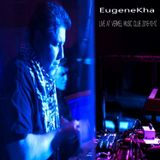 EugeneKha - Live At Vermel Club (Moscow, 2016-10-10)
