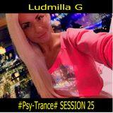 Ludmilla G 12.10.2017 #Psy-Trance# SESSION 25