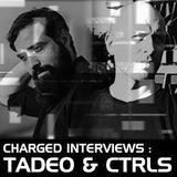 "Charged interviews ""TADEO & CTRLS"" @ KOZZMOZZ"