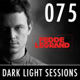 Fedde Le Grand - Dark Light Sessions 075