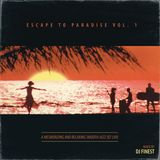 "Dj Finest presents: ""Escape to paradise Vol.1"""