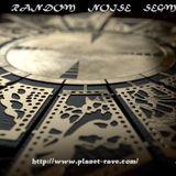 THE RANDOM NOISE SEGMENT   _   PLANET RAVE RADIO  _  22/03/15