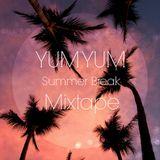 YUM YUM Summer Break Mixtape