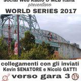 Presentazione gara 3 WORLD SERIES 2017 - mlb italia e social web radio