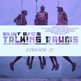 Saint Evo's Talking Drums Ep. 35