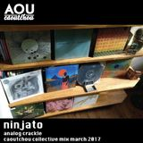 Ninjato - Analog Crackle - Caoutchou Collective mix march 2017 [AOU-M24]