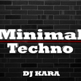 DJ KARA - MINIMAL TECHNO MIX