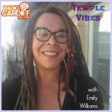 Temple Vibes with Emily Williams #10 - Radio Cardiff, 17th March 2017