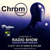 Chrom Radio Show by Pedro Mercado - Chapter 12 (December 2017) - Guest Mix by Dast & Dylan
