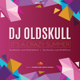 Dj Oldskull - It's A Crazy Summer