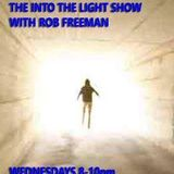 THE INTO LIGHT SHOW, WITH ROB FREEMAN, AND DEL HENRY A MUST LISTEN SHOW!
