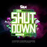 DJ Silk Presents Shutdown The Month June/July