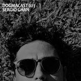 Dogmacast 023 Sergio Ghan