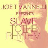 Slave To The Rhythm 07-07-2012