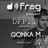 Gonka M  @ DFrag Podcast 3 . DFP3 11-02-2014