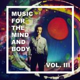 Music For The Mind And Body Vol. III