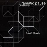 Dramatic pause One session Techno podcast with David Bravo