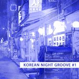 KOREAN NIGHT GROOVE #1