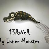 13RaVeR - My Inner Monster - 10.11.2018