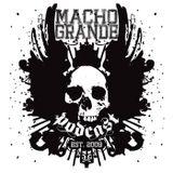 Macho Grande 204 Best Of 2018 PT1