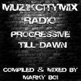 Marky Boi - Muzikcitymix Radio - Progressive Till Dawn