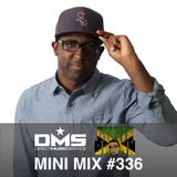 DMS MINI MIX WEEK #336 DJ CHRIS BROWN
