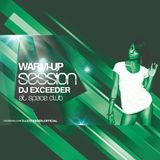 Dj Exceeder - Warm - Up Session @Space Club ( 17 May 2014 )