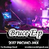 2017 Artist Promo-Mix    -   DJ Bruce Ep