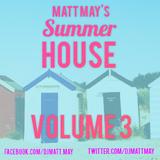SUMMER HOUSE VOL.3 2014 - MATT MAY