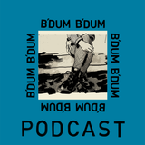 B'DUM B'DUM Podcast #3 - Our Secret