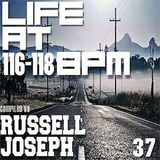 Life at 116 - 118 BPM Part 37 - Russell Joseph