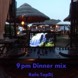 9Pm Dinner mix (Classic Hits & Chill Out 70-137 Bpm)