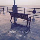 Modern Love 2 (Part 2)