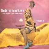 Underground Love Vol. 3 -The Jazz Hop & Soul Groove Series-