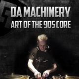 Da Machinery @ Art of the 90's Core - 2 Hour Special (25-10-2014)